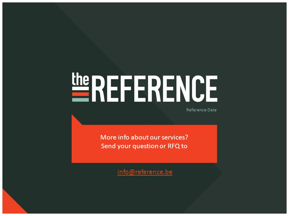 Reference Data More info about our services Send your question or RFQ to info@reference.be
