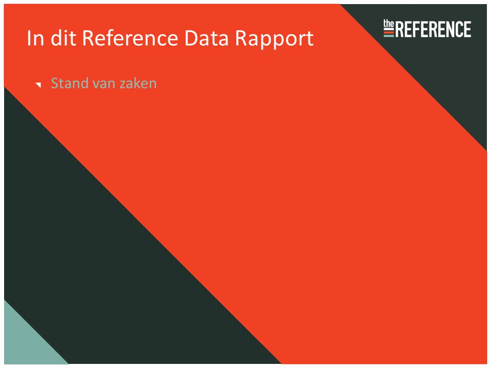 In dit Reference Data Rapport Stand van zaken