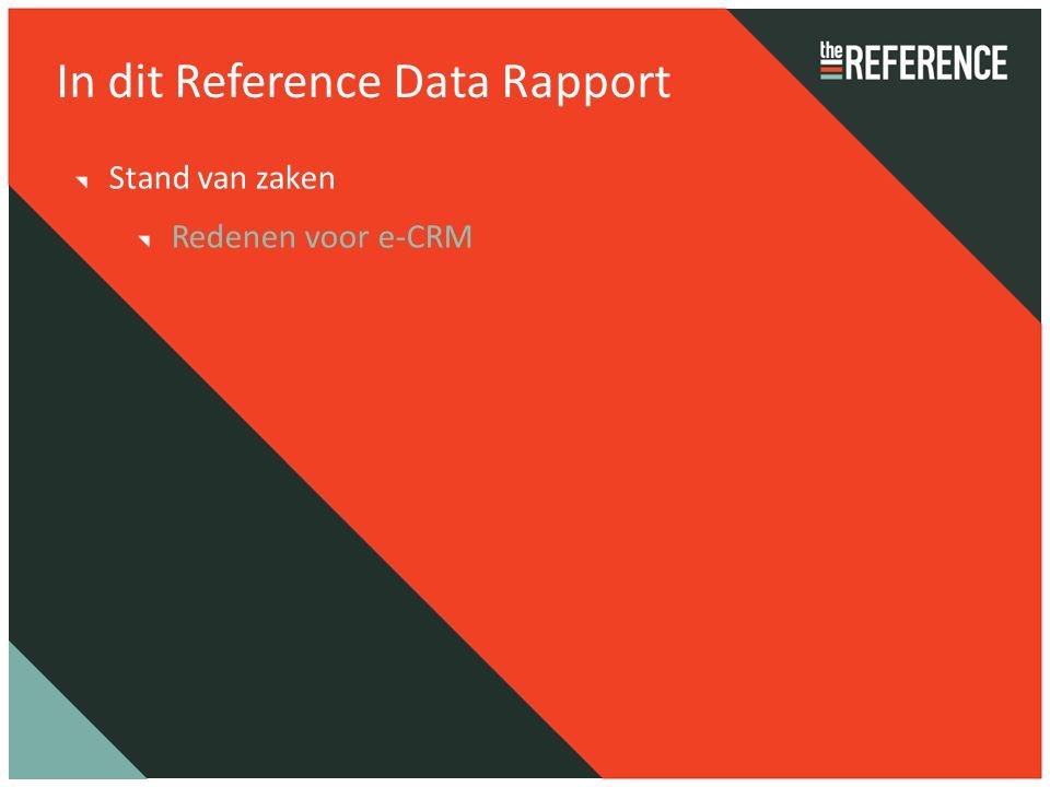 In dit Reference Data Rapport Stand van zaken Redenen voor e-CRM