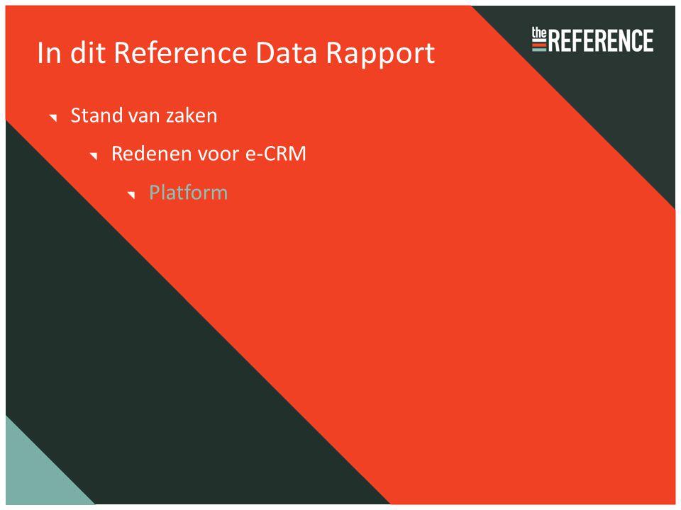 In dit Reference Data Rapport Stand van zaken Redenen voor e-CRM Platform