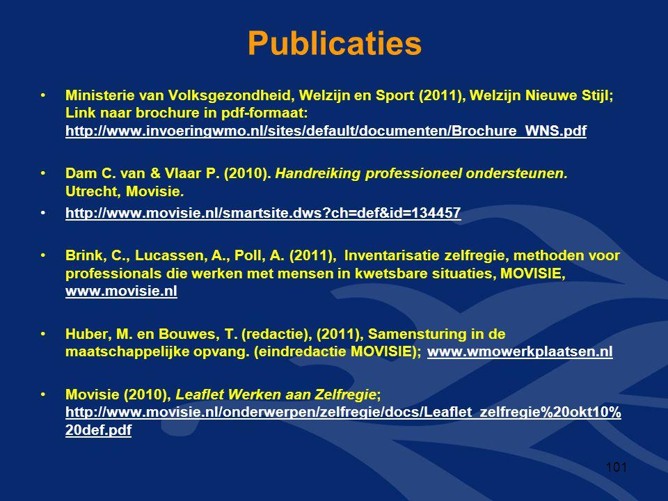 Publicaties •Ministerie van Volksgezondheid, Welzijn en Sport (2011), Welzijn Nieuwe Stijl; Link naar brochure in pdf-formaat: http://www.invoeringwmo