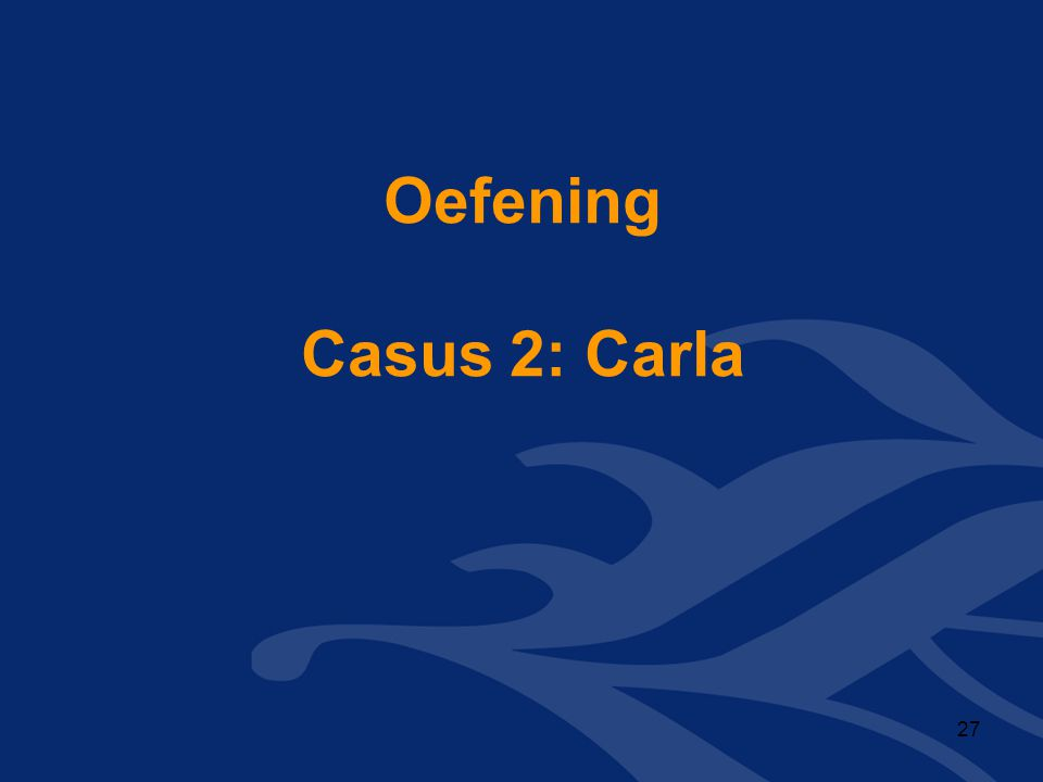Oefening Casus 2: Carla 27