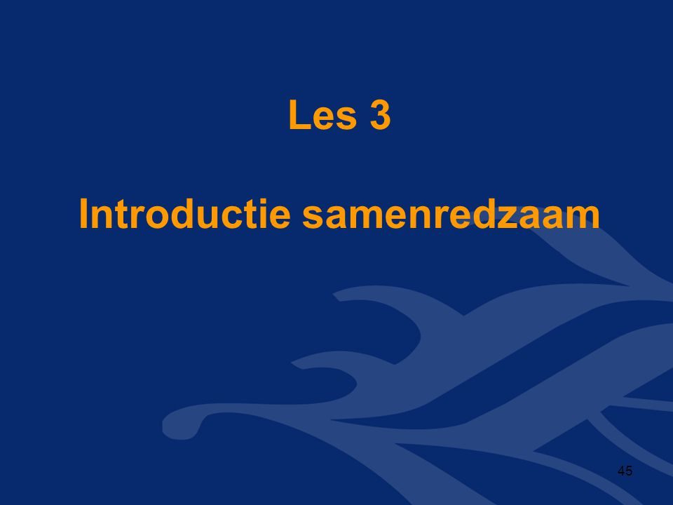 Les 3 Introductie samenredzaam 45
