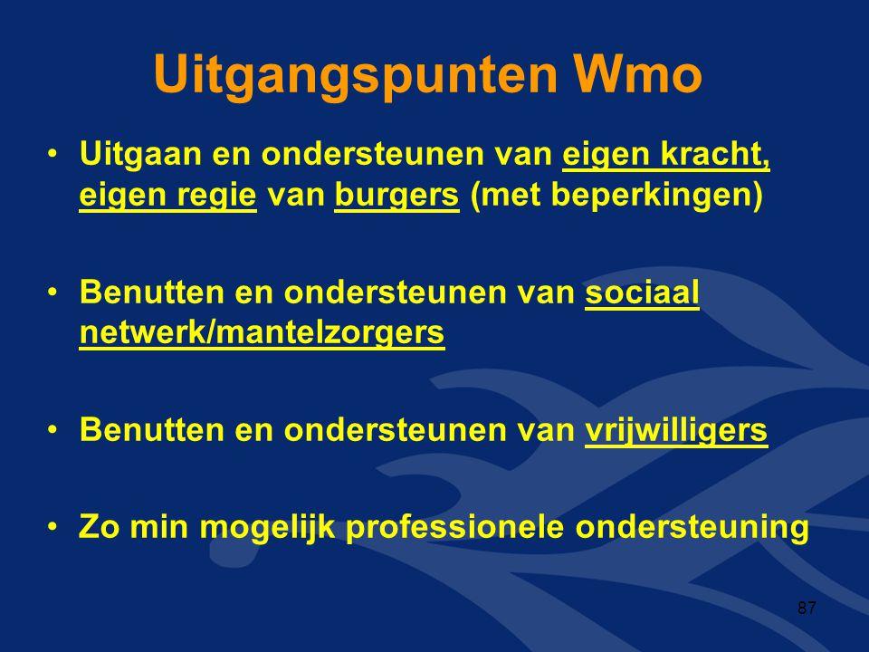 Uitgangspunten Wmo •Uitgaan en ondersteunen van eigen kracht, eigen regie van burgers (met beperkingen) •Benutten en ondersteunen van sociaal netwerk/
