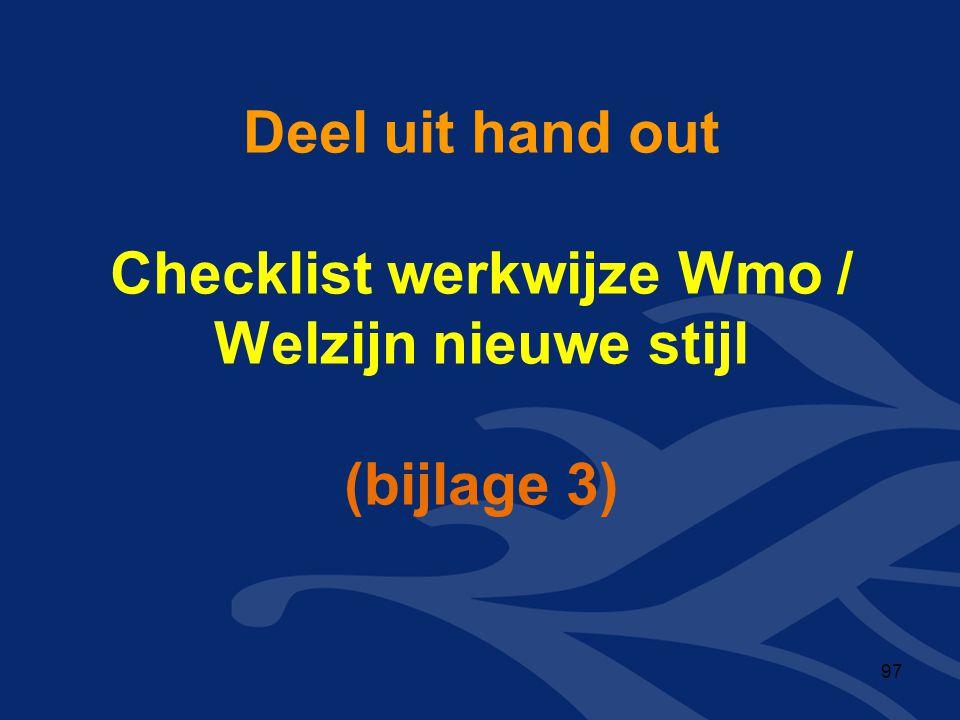 Deel uit hand out Checklist werkwijze Wmo / Welzijn nieuwe stijl (bijlage 3) 97
