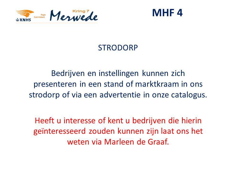 MHF 4 STRODORP Bedrijven en instellingen kunnen zich presenteren in een stand of marktkraam in ons strodorp of via een advertentie in onze catalogus.