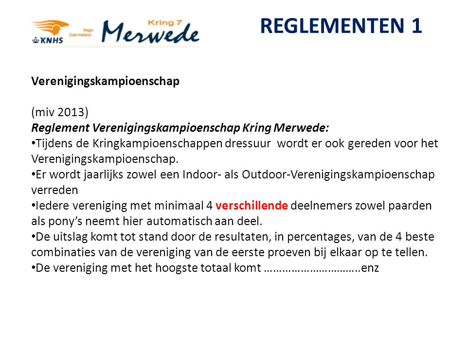 REGLEMENTEN 1 Aanpassing selectiereglement Regiokampioenschappen Verenigingskampioenschap (miv 2013) Reglement Verenigingskampioenschap Kring Merwede: