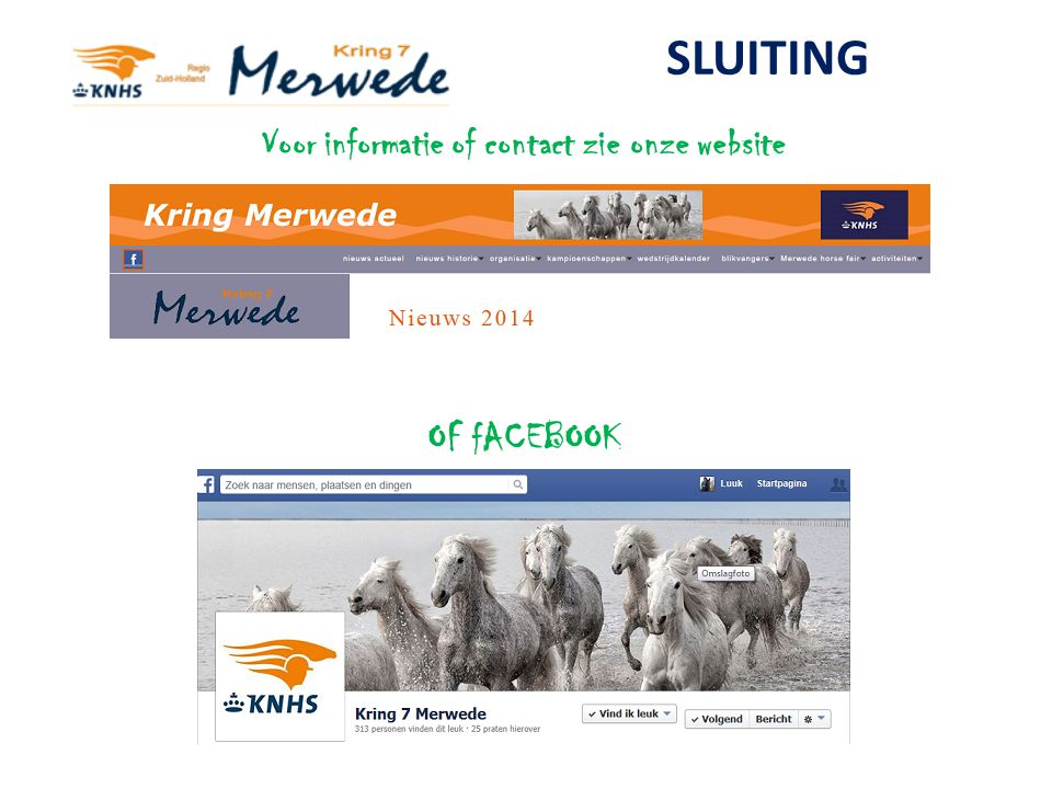 SLUITING Voor informatie of contact zie onze website OF fACEBOOK