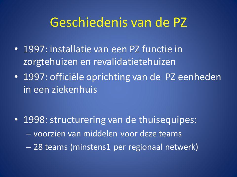 Geschiedenis van de PZ • 1997: installatie van een PZ functie in zorgtehuizen en revalidatietehuizen • 1997: officiële oprichting van de PZ eenheden i