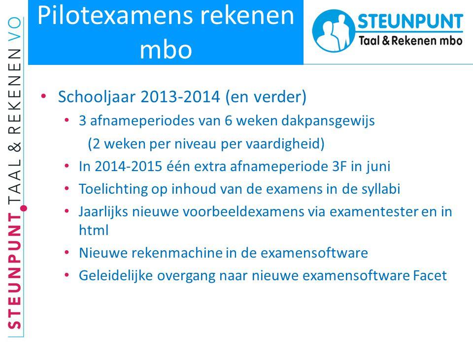 Pilotexamens rekenen mbo • Schooljaar 2013-2014 (en verder) • 3 afnameperiodes van 6 weken dakpansgewijs (2 weken per niveau per vaardigheid) • In 201