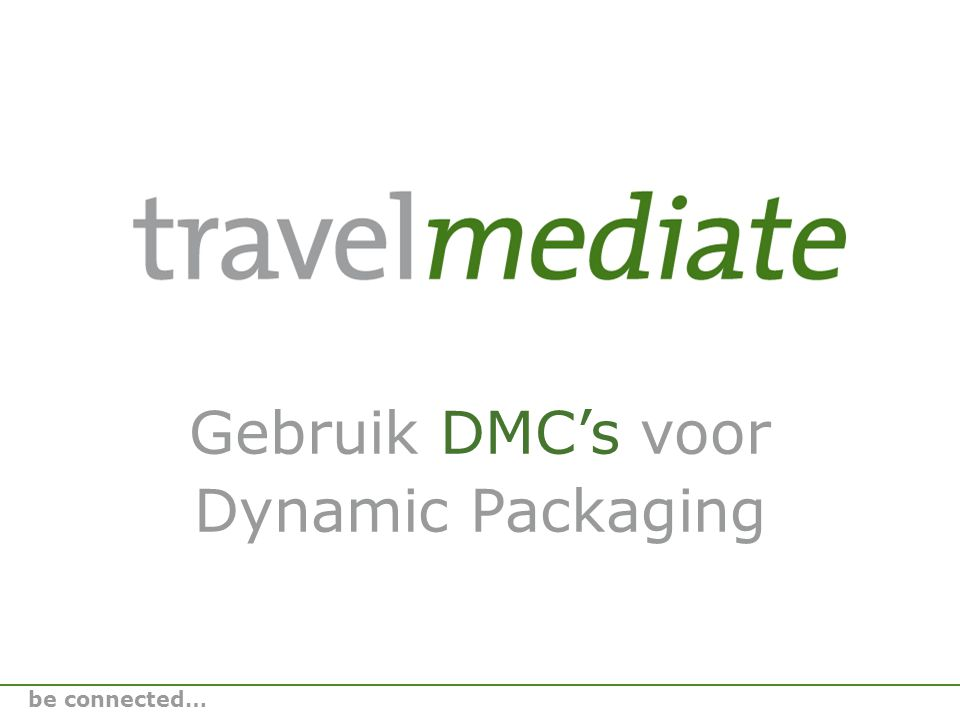 Gebruik DMC's voor Dynamic Packaging be connected…