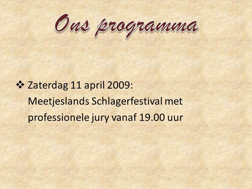  Zaterdag 11 april 2009: Meetjeslands Schlagerfestival met professionele jury vanaf 19.00 uur