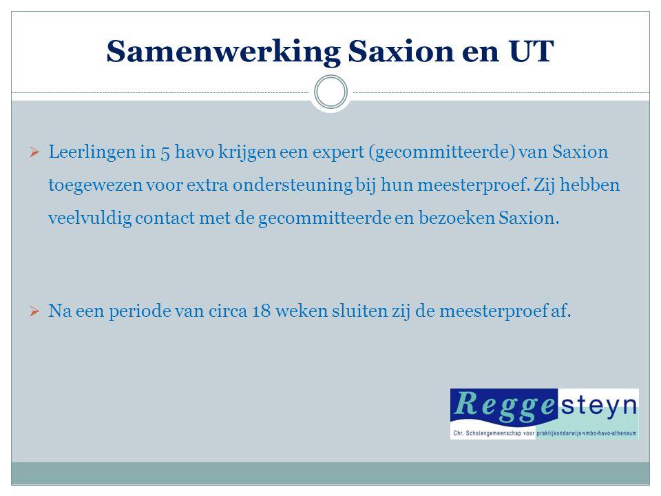 Samenwerking Saxion en UT  Leerlingen in 5 havo krijgen een expert (gecommitteerde) van Saxion toegewezen voor extra ondersteuning bij hun meesterpro
