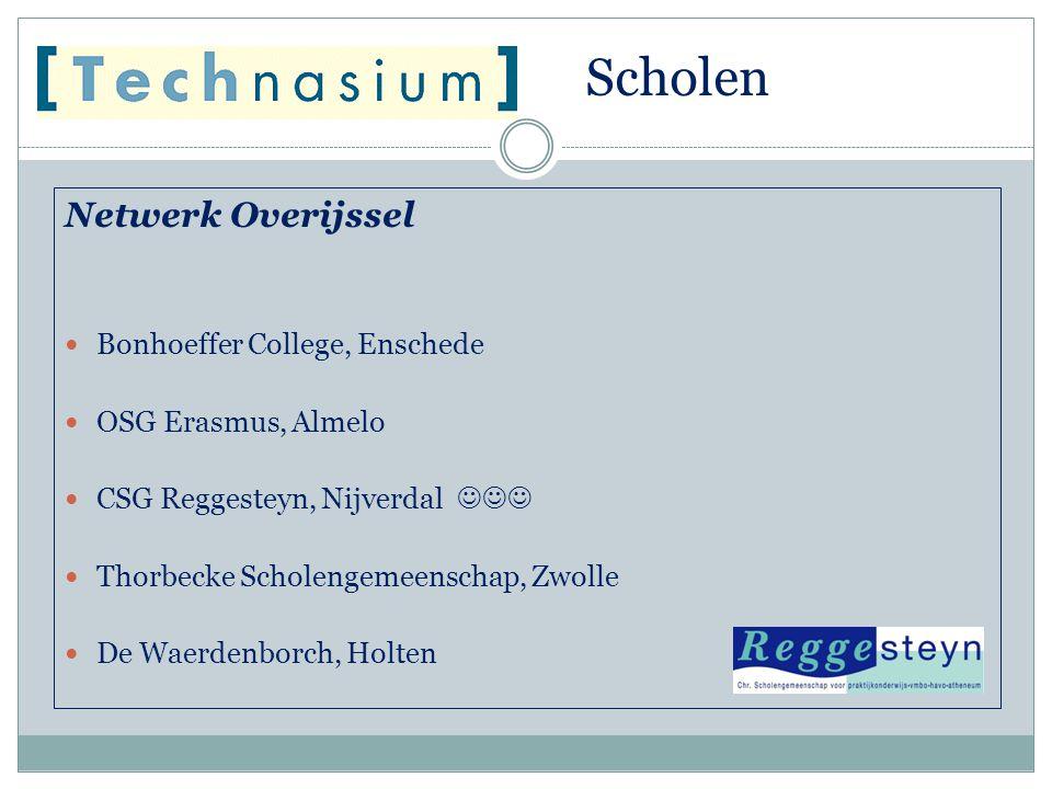 Scholen Netwerk Overijssel  Bonhoeffer College, Enschede  OSG Erasmus, Almelo  CSG Reggesteyn, Nijverdal   Thorbecke Scholengemeenschap, Zwolle
