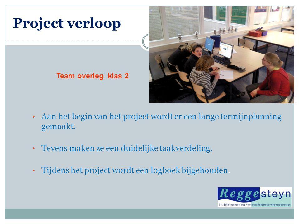 Project verloop • Aan het begin van het project wordt er een lange termijnplanning gemaakt. • Tevens maken ze een duidelijke taakverdeling. • Tijdens