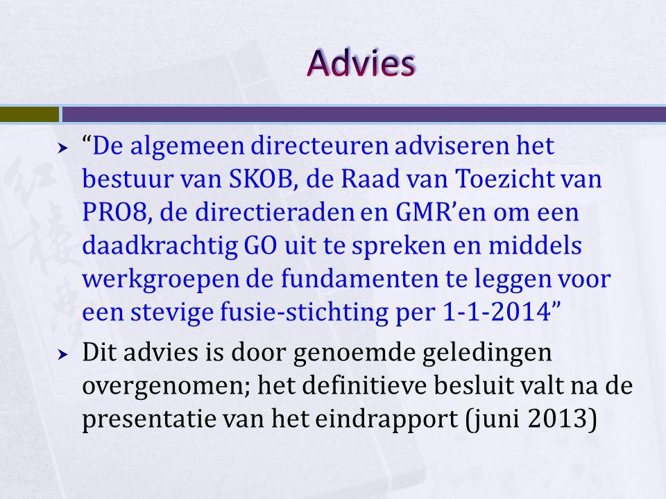 """ """"De algemeen directeuren adviseren het bestuur van SKOB, de Raad van Toezicht van PRO8, de directieraden en GMR'en om een daadkrachtig GO uit te spr"""