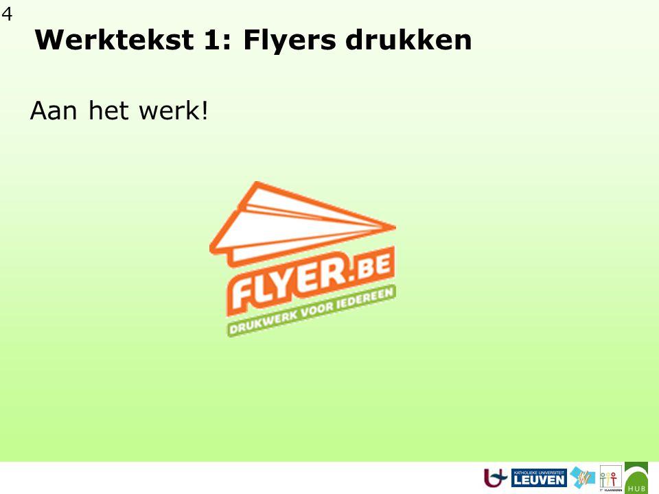 4 Werktekst 1: Flyers drukken Aan het werk!