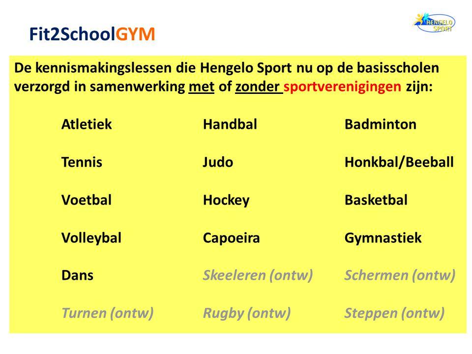 De kennismakingslessen die Hengelo Sport nu op de basisscholen verzorgd in samenwerking met of zonder sportverenigingen zijn: Atletiek HandbalBadminton TennisJudoHonkbal/Beeball VoetbalHockeyBasketbal VolleybalCapoeiraGymnastiek DansSkeeleren (ontw)Schermen (ontw) Turnen (ontw)Rugby (ontw)Steppen (ontw) Fit2SchoolGYM