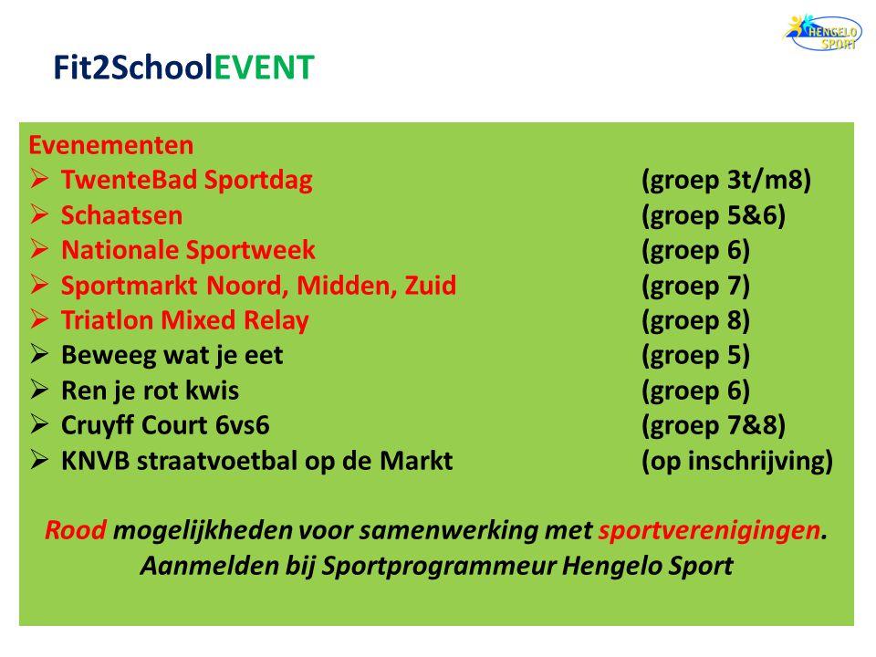 Evenementen  TwenteBad Sportdag(groep 3t/m8)  Schaatsen(groep 5&6)  Nationale Sportweek(groep 6)  Sportmarkt Noord, Midden, Zuid(groep 7)  Triatlon Mixed Relay(groep 8)  Beweeg wat je eet(groep 5)  Ren je rot kwis(groep 6)  Cruyff Court 6vs6(groep 7&8)  KNVB straatvoetbal op de Markt(op inschrijving) Rood mogelijkheden voor samenwerking met sportverenigingen.