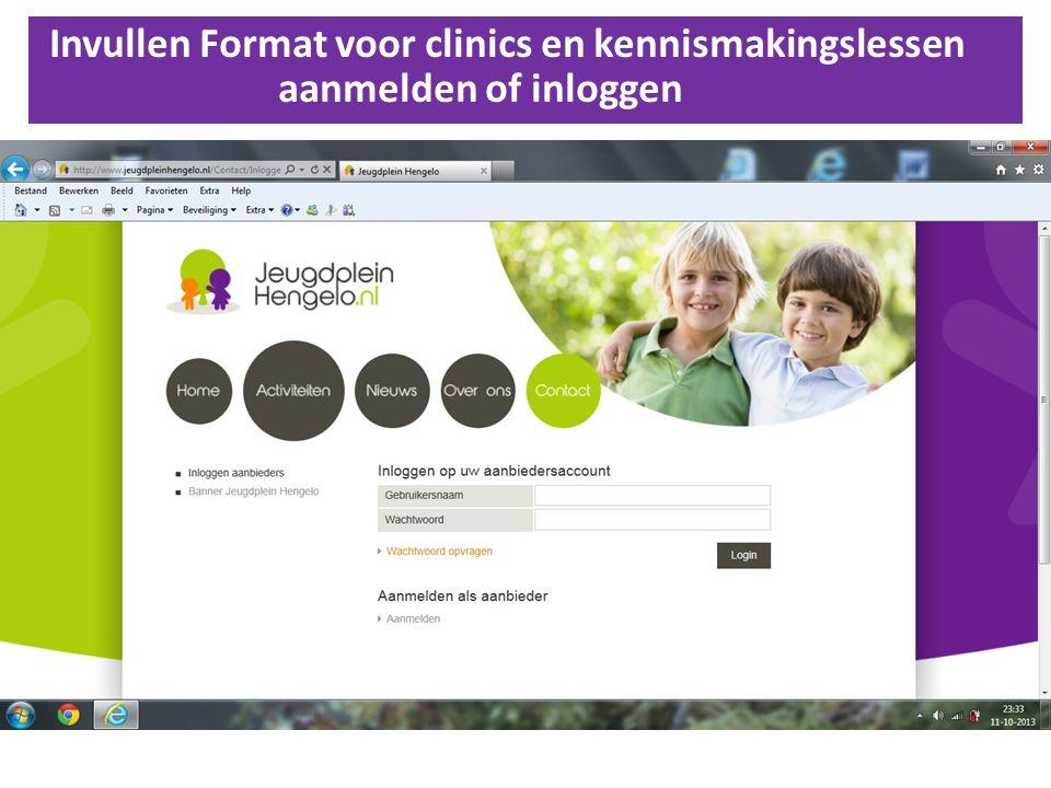 Invullen Format voor clinics en kennismakingslessen aanmelden of inloggen