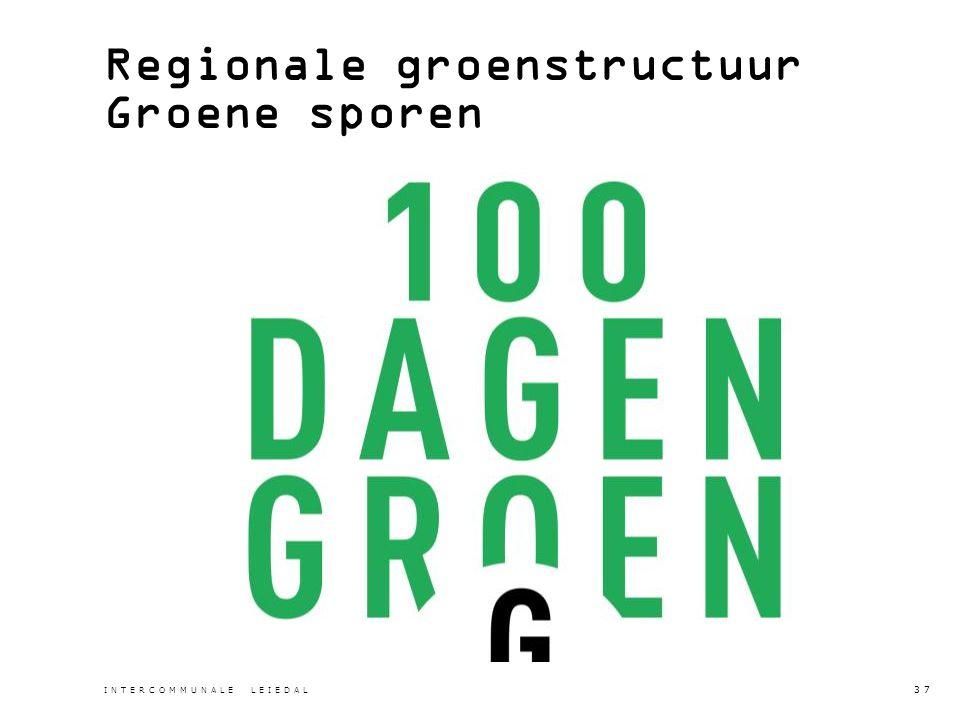 Regionale groenstructuur Groene sporen INTERCOMMUNALE LEIEDAL 37
