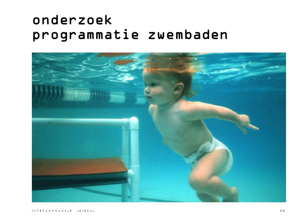 onderzoek programmatie zwembaden INTERCOMMUNALE LEIEDAL 46