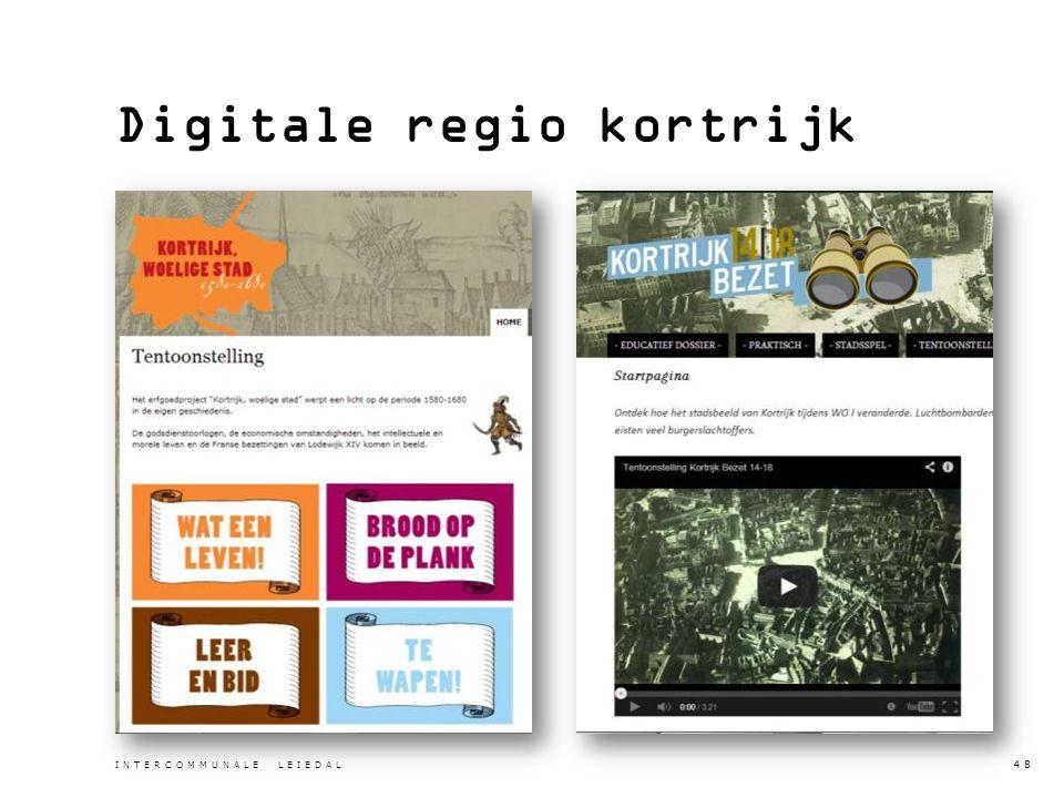 Digitale regio kortrijk INTERCOMMUNALE LEIEDAL 48