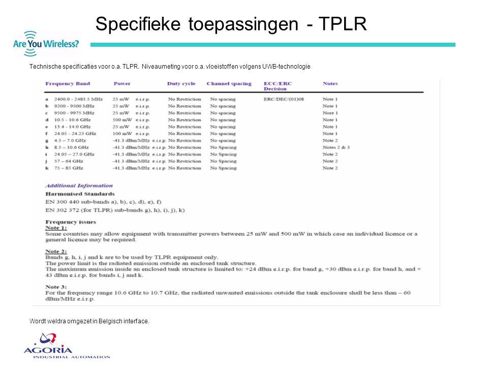 Specifieke toepassingen - TPLR Technische specificaties voor o.a. TLPR. Niveaumeting voor o.a. vloeistoffen volgens UWB-technologie Wordt weldra omgez
