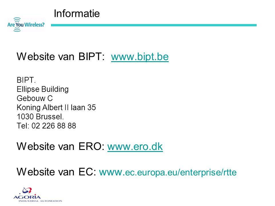 Informatie Website van BIPT: www.bipt.bewww.bipt.be BIPT. Ellipse Building Gebouw C Koning Albert II laan 35 1030 Brussel. Tel: 02 226 88 88 Website v