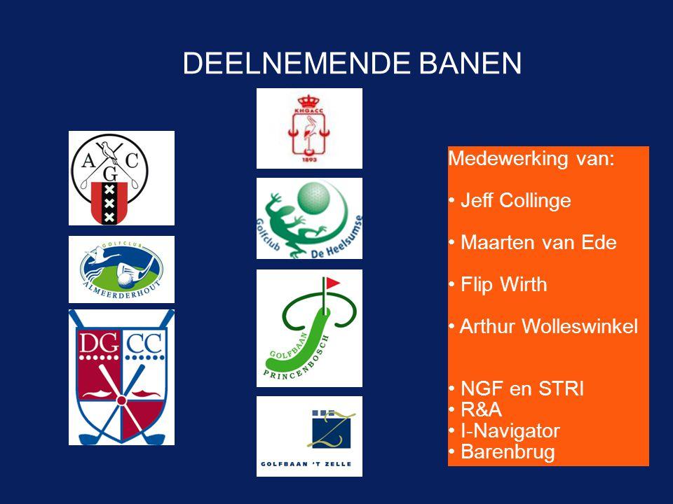 DEELNEMENDE BANEN Medewerking van: • Jeff Collinge • Maarten van Ede • Flip Wirth • Arthur Wolleswinkel • NGF en STRI • R&A • I-Navigator • Barenbrug