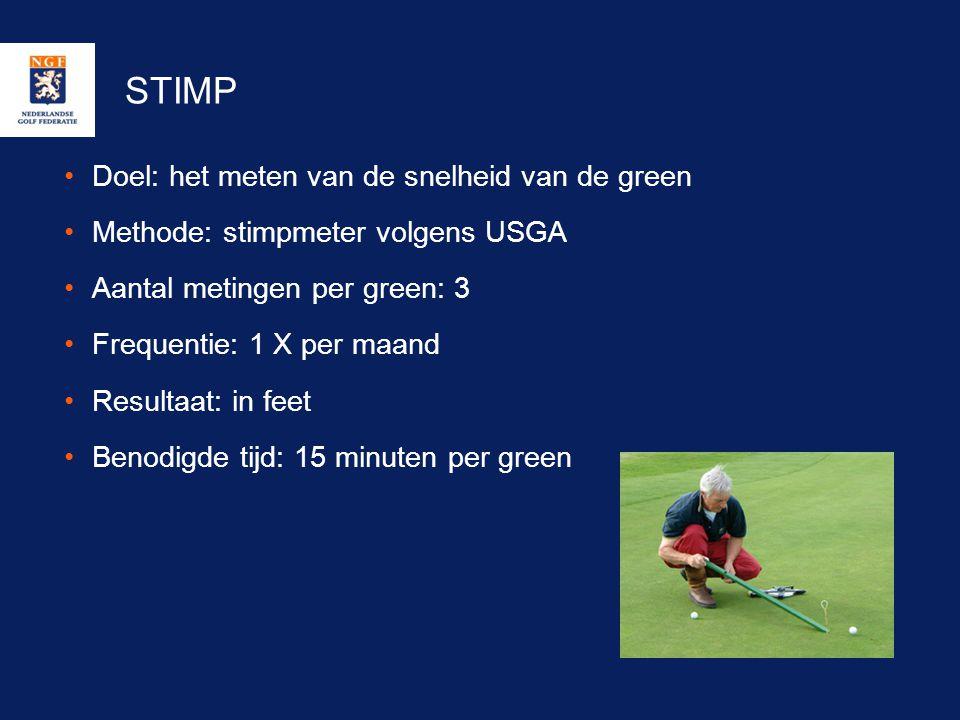 STIMP •Doel: het meten van de snelheid van de green •Methode: stimpmeter volgens USGA •Aantal metingen per green: 3 •Frequentie: 1 X per maand •Result