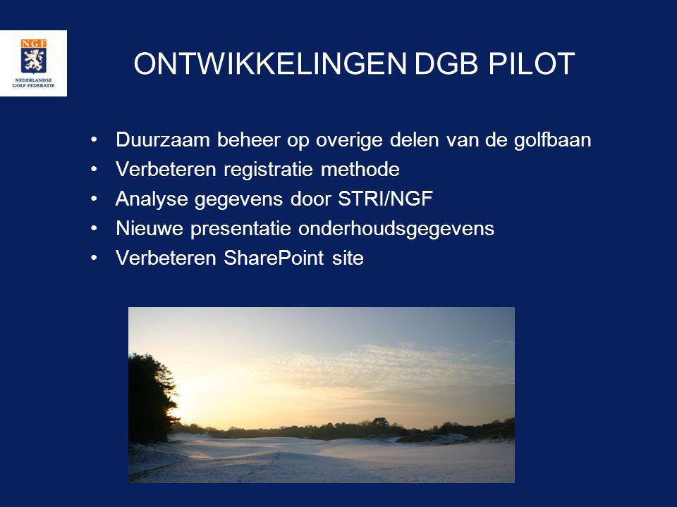 ONTWIKKELINGEN DGB PILOT •Duurzaam beheer op overige delen van de golfbaan •Verbeteren registratie methode •Analyse gegevens door STRI/NGF •Nieuwe pre