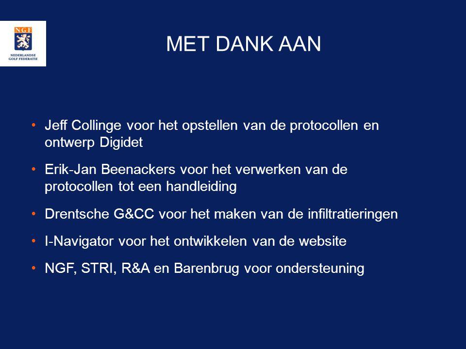 MET DANK AAN •Jeff Collinge voor het opstellen van de protocollen en ontwerp Digidet •Erik-Jan Beenackers voor het verwerken van de protocollen tot ee