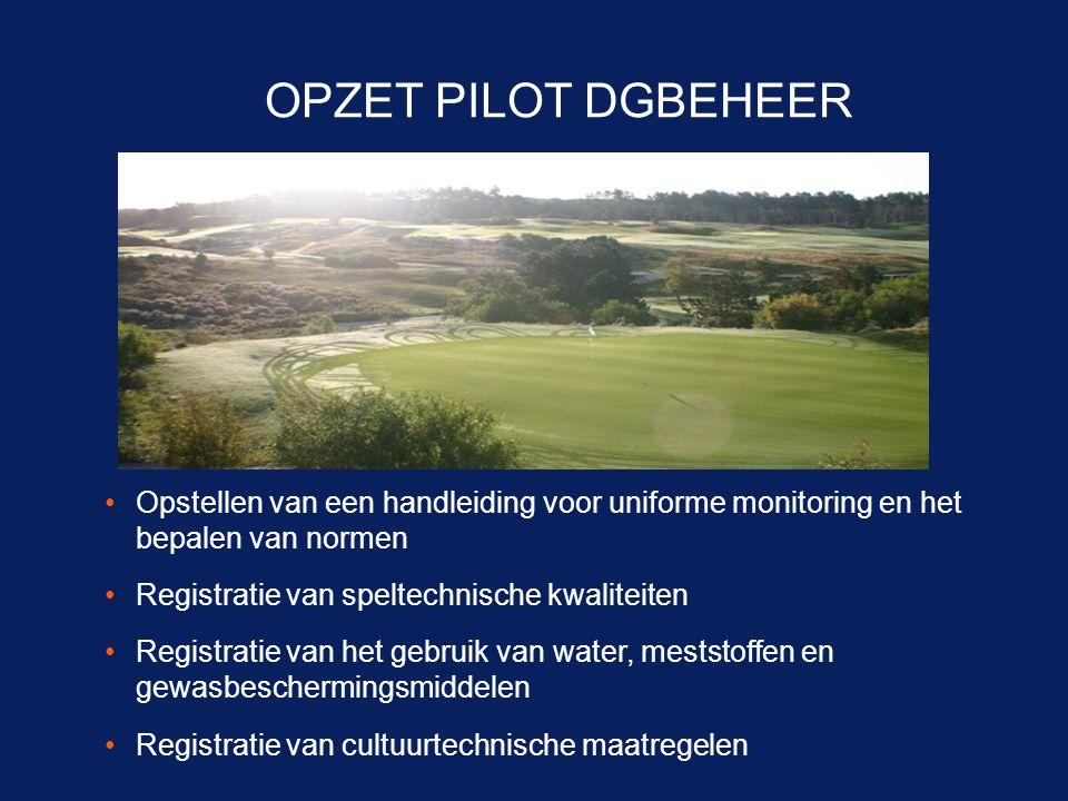 OPZET PILOT DGBEHEER •Opstellen van een handleiding voor uniforme monitoring en het bepalen van normen •Registratie van speltechnische kwaliteiten •Re