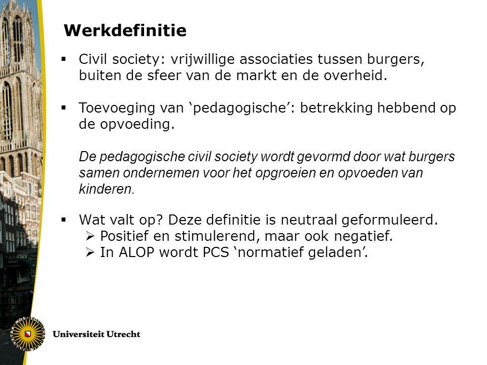 Werkdefinitie  Civil society: vrijwillige associaties tussen burgers, buiten de sfeer van de markt en de overheid.  Toevoeging van 'pedagogische': b