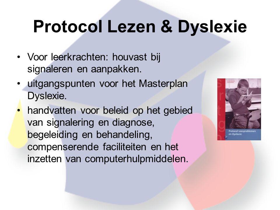 Protocol Lezen & Dyslexie •Voor leerkrachten: houvast bij signaleren en aanpakken.