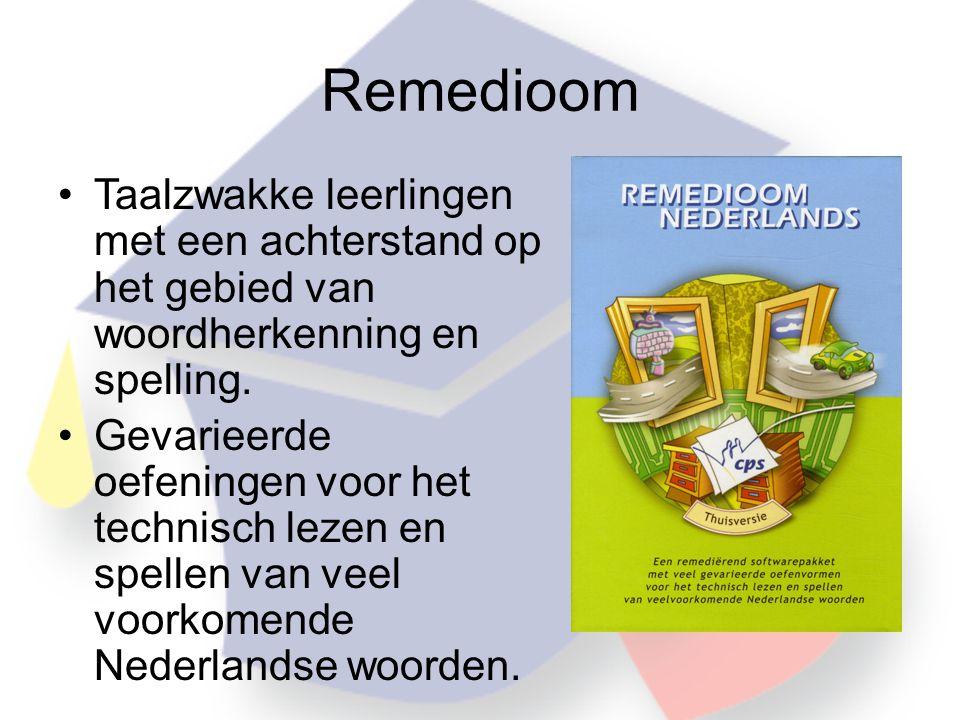 Remedioom •Taalzwakke leerlingen met een achterstand op het gebied van woordherkenning en spelling.