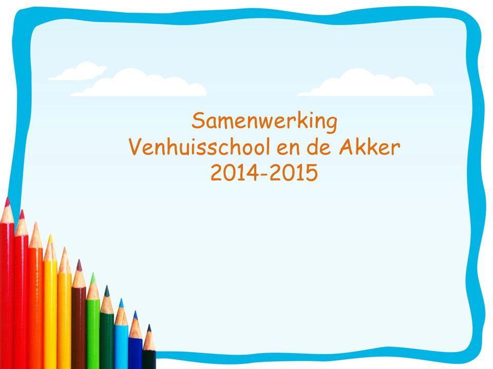Samenwerking Venhuisschool en de Akker 2014-2015