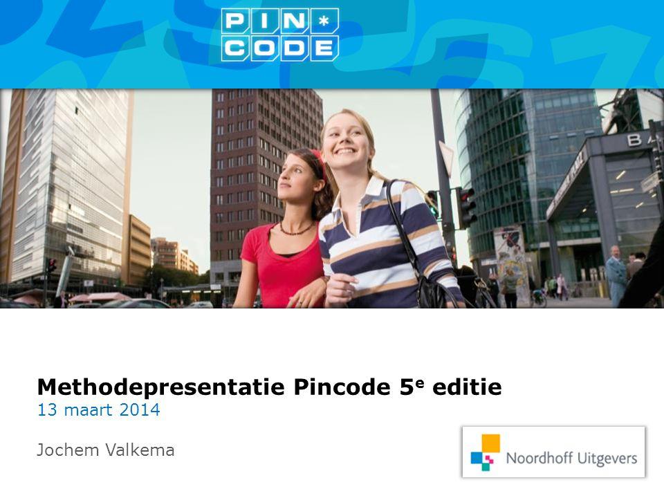 Methodepresentatie Pincode 5 e editie 13 maart 2014 Jochem Valkema