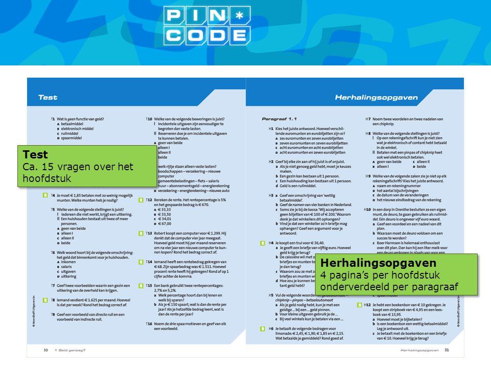 Herhalingsopgaven 4 pagina's per hoofdstuk onderverdeeld per paragraaf Herhalingsopgaven 4 pagina's per hoofdstuk onderverdeeld per paragraaf Test Ca.