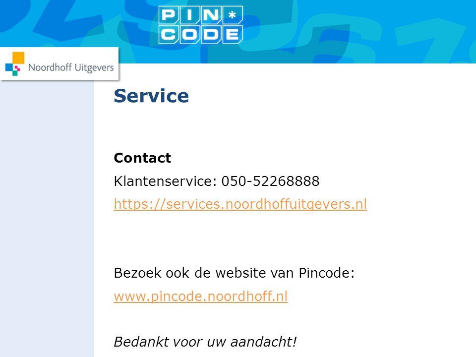 Contact Klantenservice: 050-52268888 https://services.noordhoffuitgevers.nl Bezoek ook de website van Pincode: www.pincode.noordhoff.nl Bedankt voor u