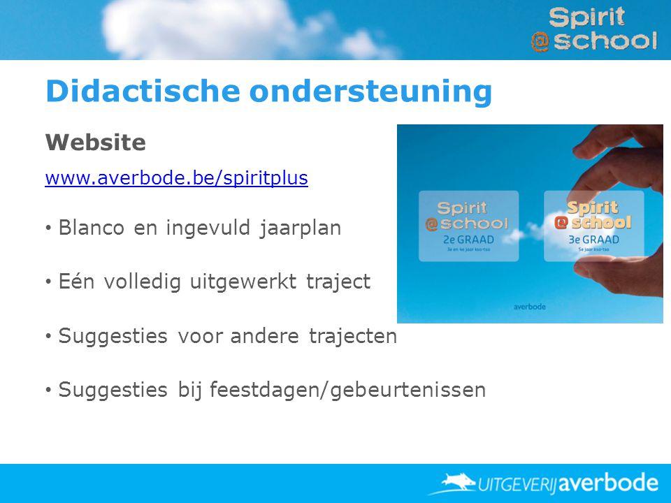 Didactische ondersteuning Website www.averbode.be/spiritplus • Blanco en ingevuld jaarplan • Eén volledig uitgewerkt traject • Suggesties voor andere trajecten • Suggesties bij feestdagen/gebeurtenissen