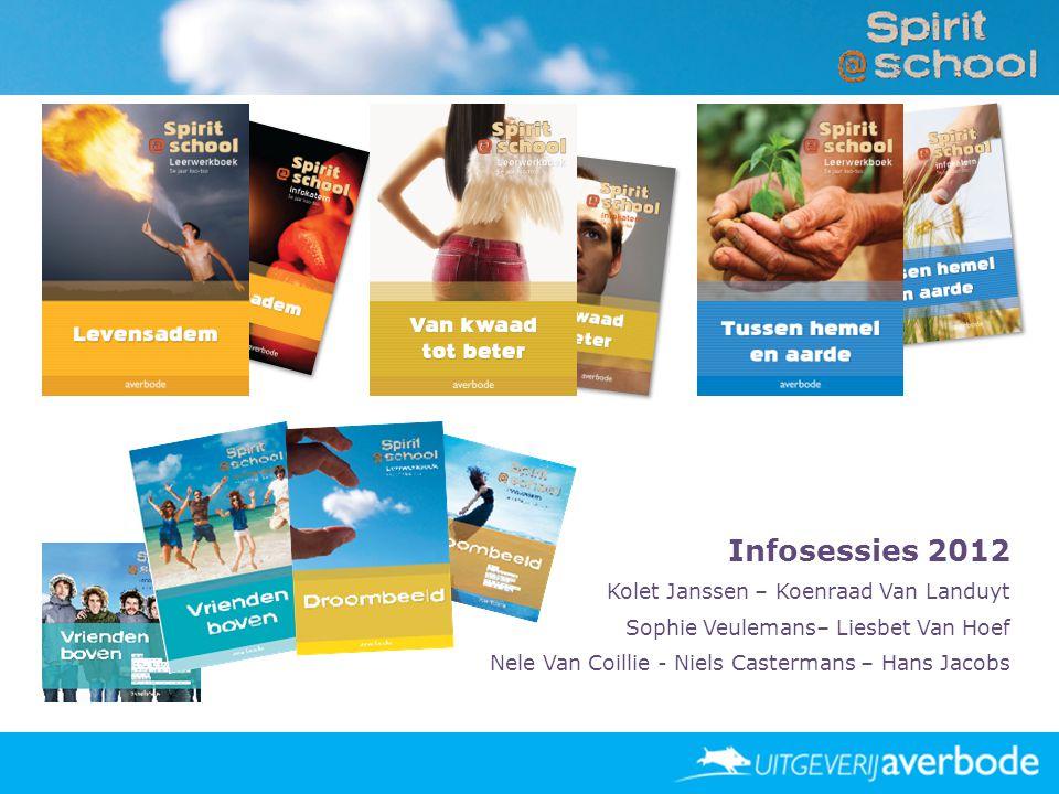 *** Logo Infosessies 2012 Kolet Janssen – Koenraad Van Landuyt Sophie Veulemans– Liesbet Van Hoef Nele Van Coillie - Niels Castermans – Hans Jacobs