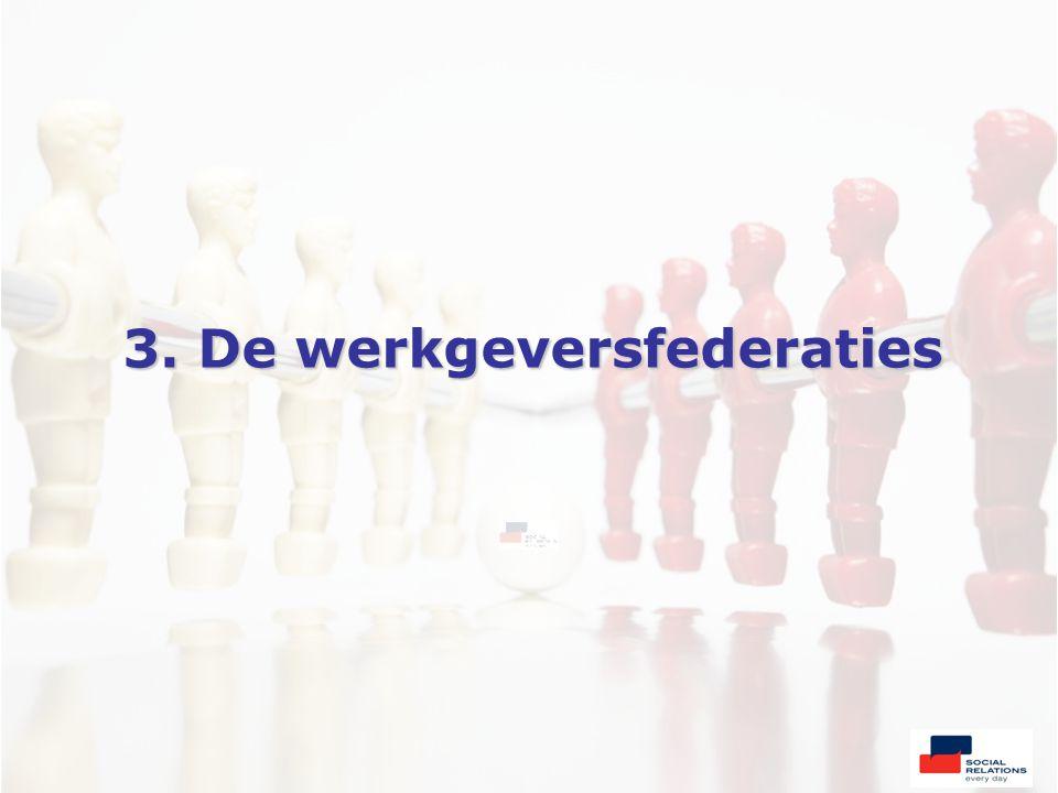 3. De werkgeversfederaties