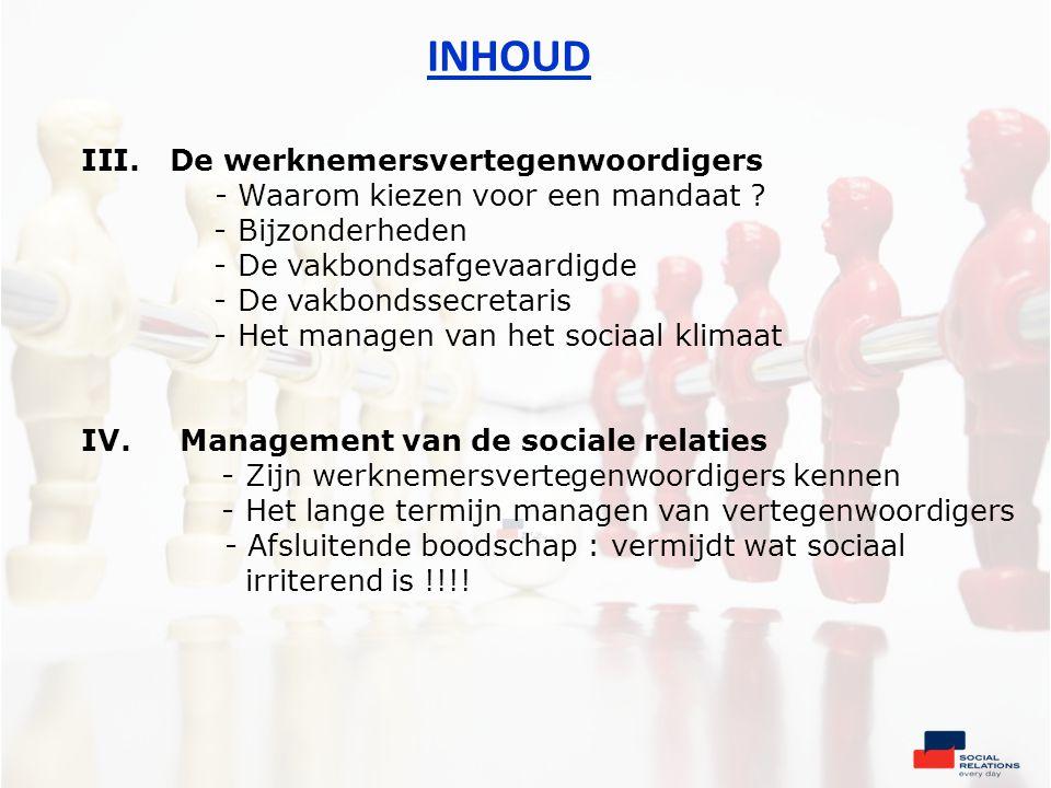 INHOUD III. De werknemersvertegenwoordigers - Waarom kiezen voor een mandaat .
