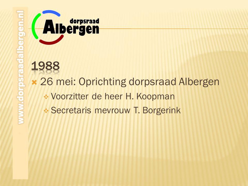  26 mei: Oprichting dorpsraad Albergen  Voorzitter de heer H. Koopman  Secretaris mevrouw T. Borgerink