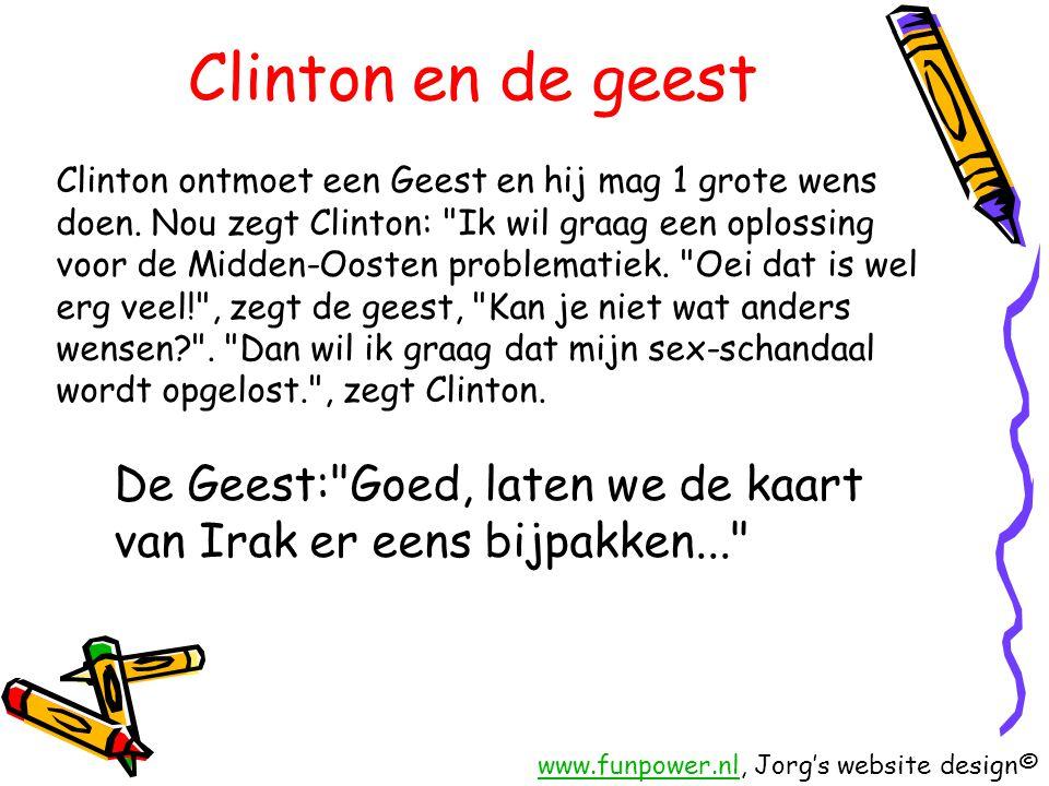 Clinton en de geest Clinton ontmoet een Geest en hij mag 1 grote wens doen. Nou zegt Clinton: