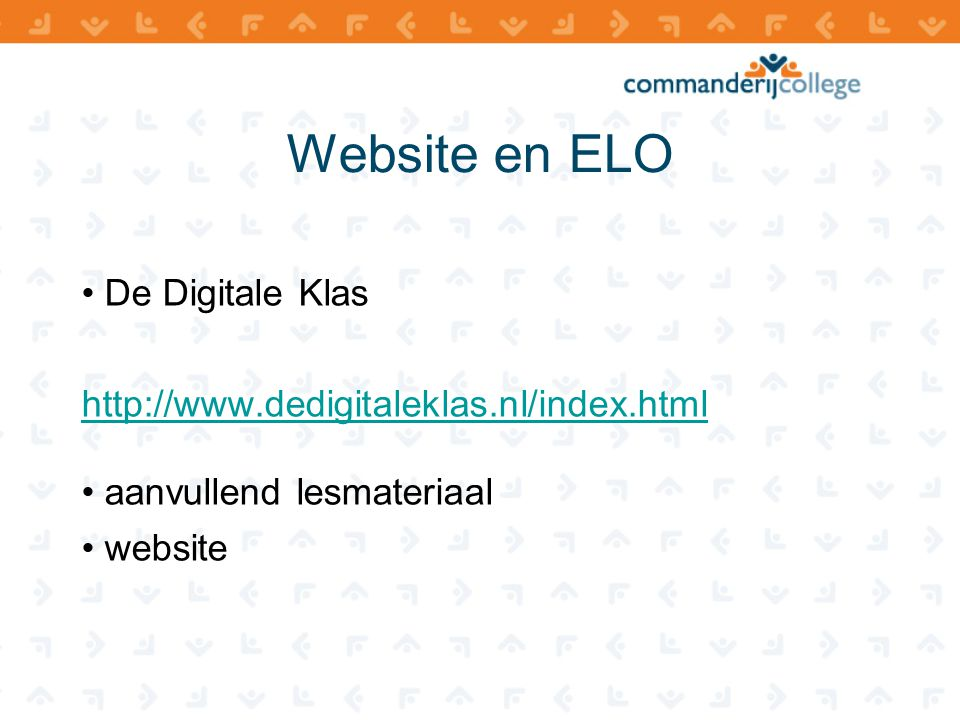 Website en ELO • De Digitale Klas http://www.dedigitaleklas.nl/index.html • aanvullend lesmateriaal • website