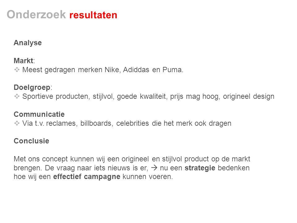 Onderzoek resultaten Analyse Markt:  Meest gedragen merken Nike, Adiddas en Puma.