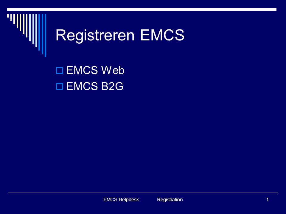 EMCS Helpdesk Registration1 Registreren EMCS  EMCS Web  EMCS B2G